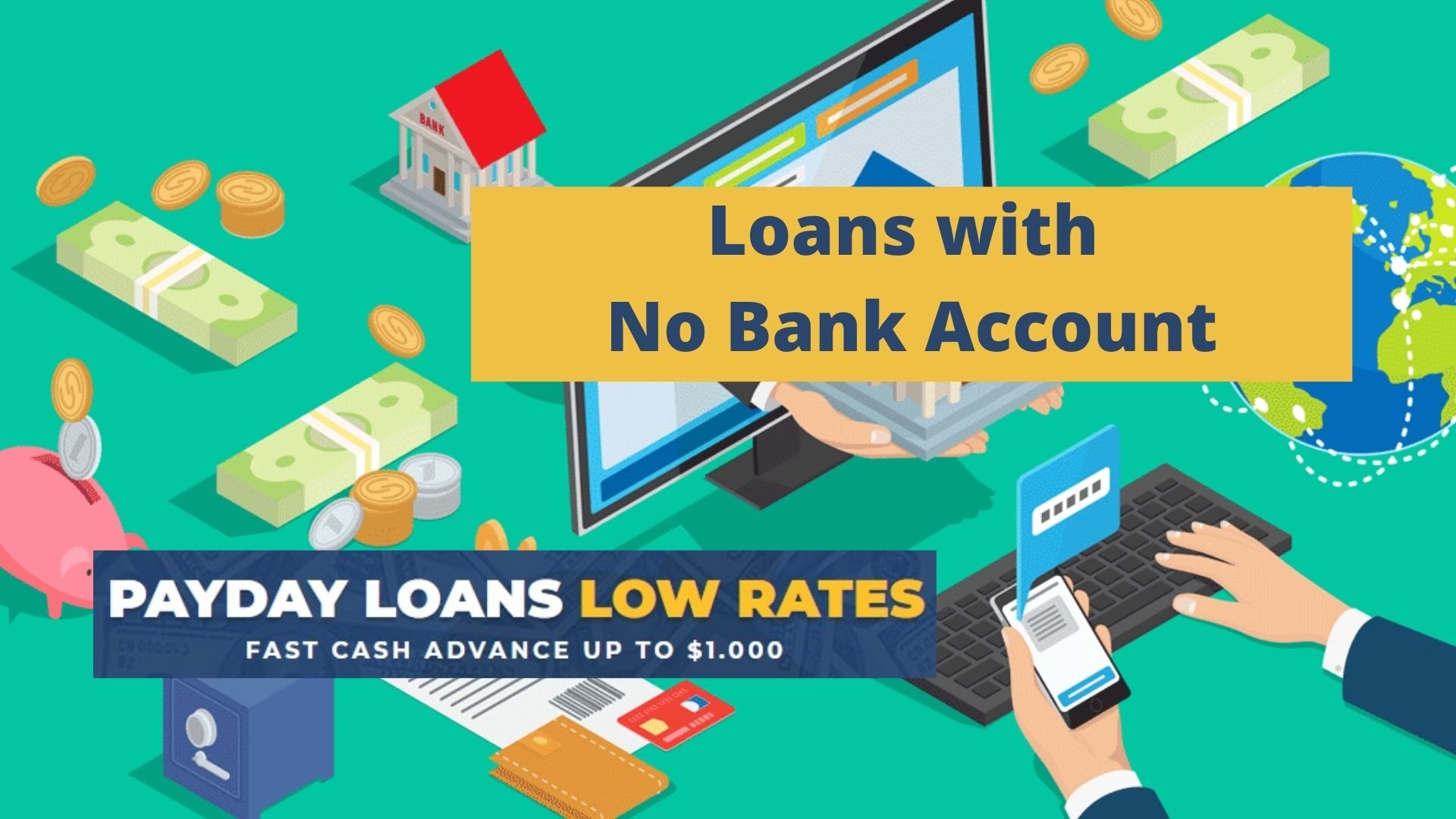 Quick Loans with No Bank Account